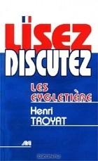 Henri Troyat - Lisez Discutez les Eygletiere