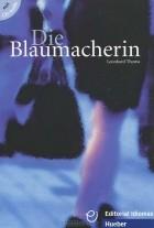 Leonhard Thoma - Die Blaumacherin (+ CD)