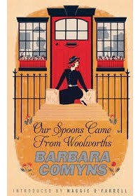 Barbara Comyns - Our Spoons Came From Woolworths