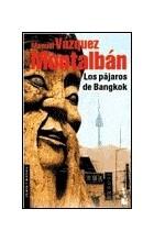Manuel Vázquez-Montalbán - Los Pajaros De Bangkok