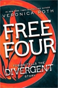 Veronica Roth - Free Four: Tobias Tells the Divergent Story