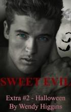 Венди Хиггинс - Sweet Evil Extra #2