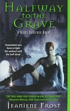 Jeaniene Frost - Halfway to the Grave