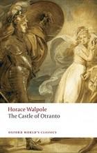 Horace Walpole - The Castle of Otranto: A Gothic Story