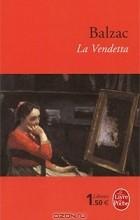 Balzac - La Vendetta