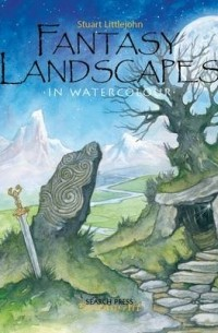 Stuart Littlejohn - Fantasy Landscapes in Watercolour