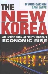 - The New Korea: An Inside Look at South Korea's Economic Rise