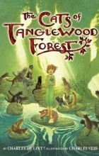 Charles de Lint - The Cats of Tanglewood Forest