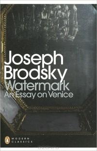 Joseph Brodsky - Watermark
