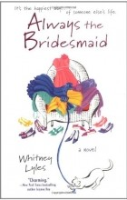 Whitney Lyles - Always the Bridesmaid