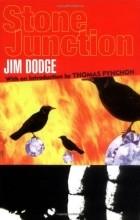 Jim Dodge - Stone Junction