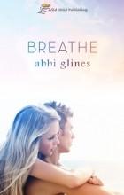 Abbi Glines - Breathe