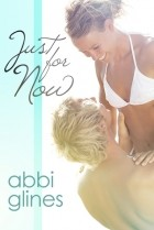 Abbi Glines - Just for Now