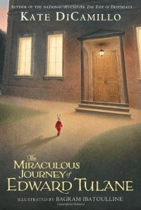Kate DiCamillo - The Miraculous Journey of Edward Tulane
