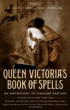 - Queen Victoria's Book of Spells: An Anthology of Gaslamp Fantasy