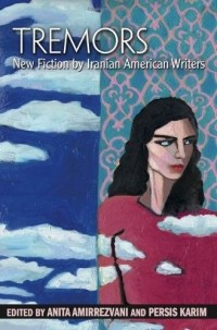 - Tremors: New Fiction by Iranian American Writers