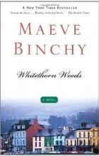 Maeve Binchy - Whitethorn Woods