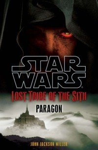 John Jackson Miller - Lost Tribe of the Sith : Paragon