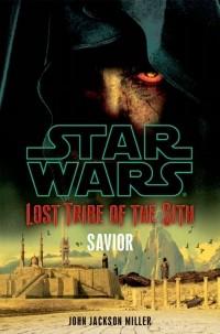 John Jackson Miller - Lost Tribe of the Sith : Savior