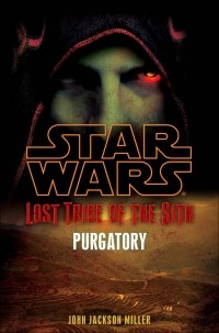 John Jackson Miller - Lost Tribe of the Sith : Purgatory