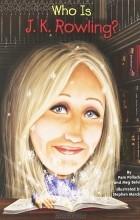 - Who is J. K. Rowling?