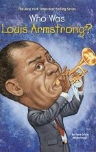 Yona Zeldis McDonough - Who was Louis Armstrong?