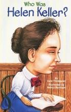 Gare Thompson - Who was Helen Keller?