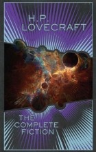 H.P. Lovecraft - H.P. Lovecraft: The Complete Fiction