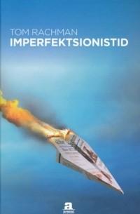 Tom Rachman - Imperfektsionistid