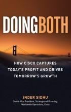 Inder Sidhu - Doing Both: Capturing Today's Profit and Driving Tomorrow's Growth