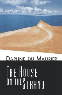 Daphne du Maurier - The House on the Strand