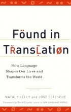 - Found in Translation: How Language Shapes Our Lives and Transforms the World