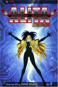 Кисиро Юкито - Battle Angel Alita, Vol. 9: Angel's Ascension