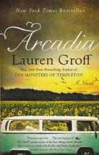 Lauren Groff - Arcadia