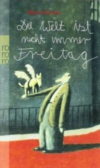 Horst Evers - Die Welt ist nicht immer Freitag