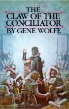 Gene Wolfe - The Claw of the Conciliator