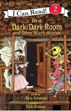 Alvin Schwartz - In a Dark, Dark Room and Other Scary Stories