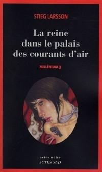 Stieg Larsson - La Reine Dans Lе Palais Des Courants D'air