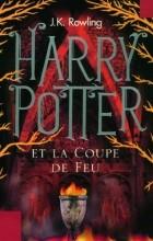 J.K. Rowling - Harry Potter et la Coupe de Feu