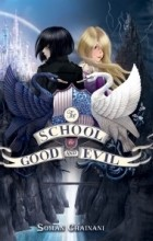 Soman Chainani - The School for Good and Evil