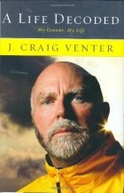 J. Craig Venter - A Life Decoded: My Genome: My Life