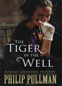 Philip Pullman - The Tiger in the Well