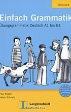 bis a1 Einfach grammatik: übungsgrammatik deutsch a1 bis b1 einfach grammatik: übungsgrammatik deutsch a1 bis b1 the whole german grammar explained simply and clearly, and to each topic are exercises for all three levels, and the levels are indicated, and at the end of the book provides answers.