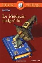 Molière - Le Médecin malgré lui