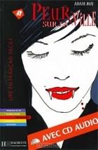 Adam Roy - Peur sur la ville (+ CD-ROM)
