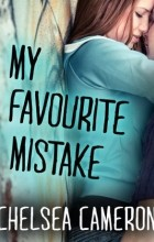 Chelsea M. Cameron - My Favourite Mistake