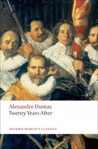 Alexandre Dumas - Twenty Years After