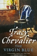 Tracy Chevalier - The Virgin Blue