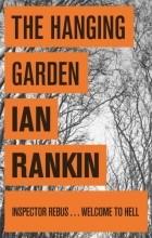 Ian Rankin - The Hanging Garden