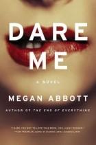 Megan Abbott - Dare Me
